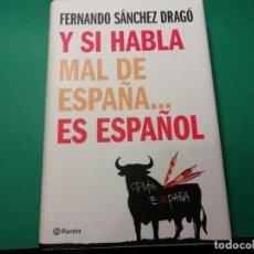 Libros antiguos: Y SI HABLA MAL DE ESPAÑA.....ES ESPAÑOL. Lote 164285574