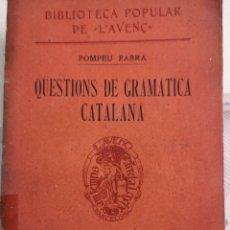 Libros antiguos: POMPEU FABRA. QÜESTIONS DE GRAMÀTICA CATALANA. L'AVENÇ. BARCELONA 1911.. Lote 164927158