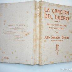 Libros antiguos: JULIO SENADOR GÓMEZ LA CANCIÓN DEL DUERO.ARTE DE HACER NACIONES Y DE DESHACERLAS Y94073. Lote 165045698