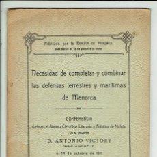 Libros antiguos: NECESIDAD DE COMPLETAR Y COMBINAR LAS DEFENSAS TERRESTRES Y MA..., ANTONIO VICTORY.1911(MENORCA.1.4). Lote 165047602