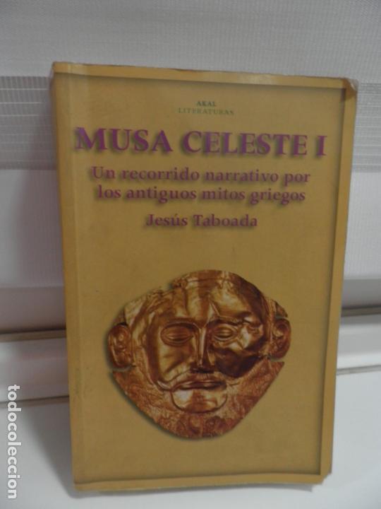MUSA CELESTE I , JESUS TABOADA 2006 - AKAL LITERATURAS.NARRATIVA ANTIGUOS MITOS GRIEGOS . (Libros antiguos (hasta 1936), raros y curiosos - Literatura - Ensayo)