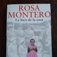 Libros antiguos: LA LOCA DE LA CASA, ROSA MONTERO, FIRMADA POR SU AUTORA. Lote 166018106