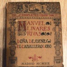 Libros antiguos: DOÑA DESDENES. EL CABALLERO LOBO. MANUEL LINARES RIVAS. HISPANIA. MADRID, 1919. INTONSO. Lote 166725914