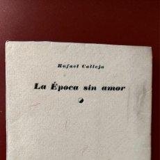 Libros antiguos: LA EPOCA SIN AMOR CALLEJA. Lote 167473756