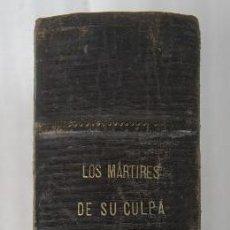 Libros antiguos: LOS MARTIRES DE SU CULPA, TOMO 2. AÑO 1905. LUIS DE VAL (1867-1930). Lote 168523876