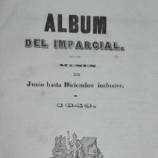 Libros antiguos: ALBUM DEL IMPARCIAL. DESDE JUNIO HASTA DICIEMBRE DE 1843. Lote 168633356