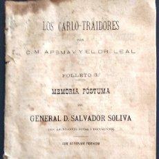 Libros antiguos: LOS CARLO-TRAIDORES, MEMORIA PÓSTUMA DEL GENERAL D. SALVADOR SOLIVA - VALENCIA 1904 - CARLISMO. Lote 169423504