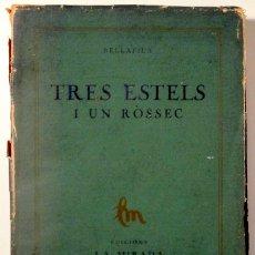 Libros antiguos: CARNER, JOSEP - BELLAFILA - TRES ESTELS I UN RÒSSEC - SABADELL 1927 - 1ª EDIC. - PAPER DE FIL. Lote 170583153