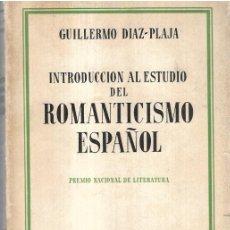 Libros antiguos: INTRODUCCION AL ESTUDIO DEL ROMANTICISMO ESPAÑOL POR GUILLERMO DIAZ-PAJA. 1936. Lote 170916795