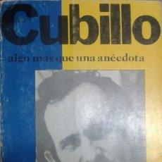 Libros antiguos: CUBILLO ALGO MÁS QUE UNA ANÉCDOTA - NANDE - ANTONIO CUBILLO - MPAIAC - CANARIAS - 1 EDICIÓN. Lote 262310470