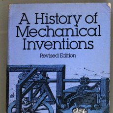 Libros antiguos: A HISTORY OF MECHANICHAL INVENTIONS - ABBOT PAYSON USHER. Lote 171452313