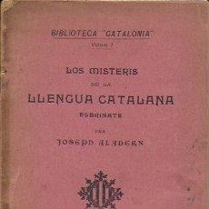 Libros antiguos: LOS MISTERIS DE LA LLENGUA CATALANA / J. ALADERN. BCN, 1906. 20X13CM. 102 P. DEDICATORIA AUTOR. Lote 171500963