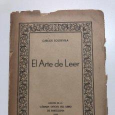 Libros antiguos: CARLOS SOLDEVILA. EL ARTE DE LEER. 1935. Lote 171524488