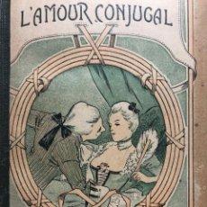 Libros antiguos: DR. VENETTE. TABLEAU DE L´AMOUR CONJUGAL. . Lote 171526473