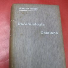 Libros antiguos: SEBASTIAN FARNES. PAREMIOLOGIA CATALANA COMPARADA. BARCELONA ILUSTRACIO CATALANA 1913.. Lote 171611483