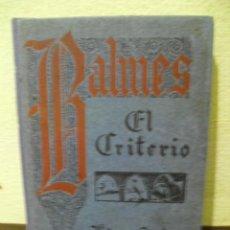 Libros antiguos: EL CRITERIO - JAIME BALMES - EDITORIAL ARALUCE, BARCELONA 1933. Lote 171967040