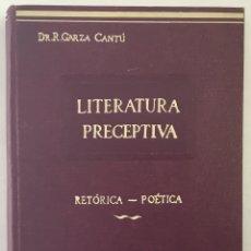 Libros antiguos: ELEMENTOS DE LITERATURA PRECEPTIVA. - GARZA CANTÚ, RAFAEL.. Lote 172013398