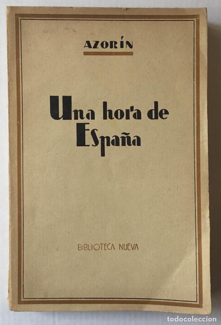 UNA HORA DE ESPAÑA. (ENTRE 1560 Y 1590). - AZORÍN. [JOSÉ MARTÍNEZ RUIZ]. - MADRID, 1939. (Libros antiguos (hasta 1936), raros y curiosos - Literatura - Ensayo)