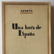 Libros antiguos: UNA HORA DE ESPAÑA. (ENTRE 1560 Y 1590). - AZORÍN. [JOSÉ MARTÍNEZ RUIZ]. - MADRID, 1939.. Lote 172083027