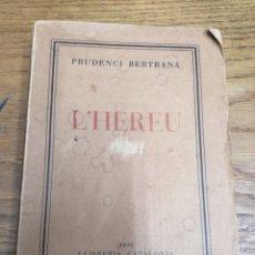 Libros antiguos: L'HEREU. PRUDENCI BERTRANA. 1931 BARCELONA. LLIBRERIA CATALONIA. ARTS GRÀFIQUES: NAGSA. Lote 172207363
