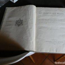 Libros antiguos: LIBRO DEL AÑO 1887 PLANTAS QUE CURAN PLANTAS QUE MATAN, TAPA LISA GRIS, MUY BUEN ESTADO. Lote 172259650