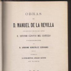 Libros antiguos: OBRAS DE D. MANUEL DE LA REVILLA. MADRID, 1883. ENSAYOS LITERARIOS. Lote 172420497