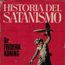 Livres anciens: FREDERIK KONING, HISTORIA DEL SATANISMO. Lote 172598954