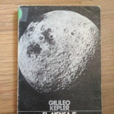 Libros antiguos: GALILEO KEPLER - EL MENSAJE Y EL MENSAJERO SIDERAL. Lote 172635182