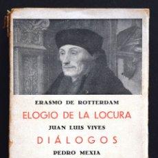 Libros antiguos: ELOGIO DE LA LOCURA (ERASMO), DIÁLOGOS (JUAN LUIS VIVES) Y COLOQUIOS (PEDRO MEXÍA) - MADRID MAYO1936. Lote 172657422