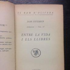 Libros antiguos: ENTRE LA VIDA I ELS LLIBRES, ESTELRICH, JOAN, 1926. Lote 172708034