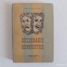 Libros antiguos: LIBRERIA GHOTICA. LUIS MARSILLACH. DICCIONARIO HUMORISTICO. 1945. ILUSTRADO.PRIMERA EDICIÓN.. Lote 172926397