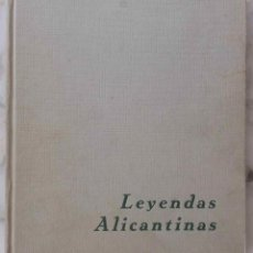 Libros antiguos: LEYENDAS ALICANTINAS. AGUSTINA RUIZ DE MATEO, JUAN MATEO BOX. ALICANTE, AÑO 1965. LIBRO. Lote 173370034