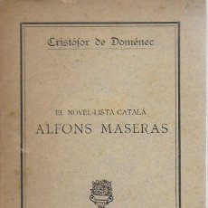 Libros antiguos: EL NOVEL.LISTA CATALÀ ALFONS MASERAS / CRISTÒFOR DE DOMÉNEC. BCN, 1922. 19X12CM. 52 P.. Lote 174012895