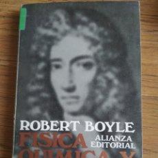 Libros antiguos: ROBERT BOYLE - FÍSICA, QUÍMICA Y FILOSOGÍA MECÁNICA - ALIANZA EDITORIAL. Lote 174505103