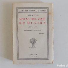 Libros antiguos: LIBRERIA GHOTICA. ANTONIO ESPINA Y CAPO. 1850 A 1860. NOTAS DEL VIAJE DE MI VIDA.1926. Lote 175186944