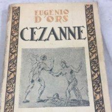Libros antiguos: EUGENIO D'ORS : CEZANNE CARO RAGGIO, 1925 ILUSTRADO BUEN ESTADO. Lote 175958542