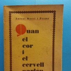Libri antichi: QUAN EL COR I EL CERVELL PARLEN. ANTONI MUSET I FERRER. R. DURAN I ALSINA, 1931. Lote 175960915