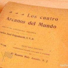 Libros antiguos: LOS CUATRO ARCANOS DEL MUNDO - CARLOS JOSÉ DÉGENHARDT - ILUSTRADA CON 19 GRABADOS - 1912. Lote 176582895