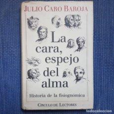 Libros antiguos: CARO BAROJA, JULIO: LA CARA, ESPEJO DEL ALMA. Lote 176603838
