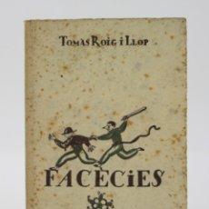 Libros antiguos: FACÈCIES, TOMÀS ROIG LLOP, 1924, CON DEDICATOIRA DEL AUTOR, BARCELONA. 19X13,5CM. Lote 176639387