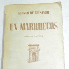 Libros antiguos: EN MARRUECOS, ALONSO DE GUISANDO, MADRID, 1959, 3\ EDICION, 14,5 X 20 CMS., 338 PÁG.. Lote 176725052