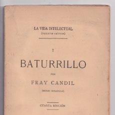 Libros antiguos: FRAY CANDIL (EMILIO BOBADILLA): BATURRILLO. MADRID, 1895. LA VIDA INTELECTUAL. Lote 176750808