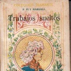 Libros antiguos: PI Y MARGALL : TRABAJOS SUELTOS (COL. DIAMANTE, C. 1900). Lote 177047233