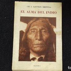 Livros antigos: EL ALMA DEL INDIO. CH. A. EASTMAN. OLAÑETA 1991.. Lote 194714178