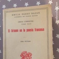 Libros antiguos: EL LIRISMO EN LA POESIA FRANCESA, EMILIA PARDO BAZAN, OBRAS COMPLETAS TOMO XLIII,. Lote 178823843