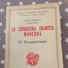Libros antiguos: LA LITERATURA FRANCESA MODERNA, EL ROMANTICISMO EMILIA PARDO BAZAN. Lote 178824022