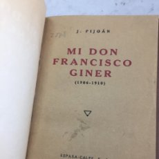Libros antiguos: MI DON FRANCISCO GINER. (1906-1910) PIJOÁN (J.) MADRID, ESPASA-CALPE, 1932 MEDIA PIEL. Lote 178900182