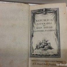Libros antiguos: REPUBLICA LITERARIA DE DON DIEGO SAAVEDRA FAXARDO 1788. Lote 179027243