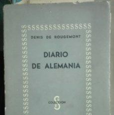 Libros antiguos: DENIS DE ROUGEMONT. DIARIO DE ALEMANIA. 1939. Lote 179127917