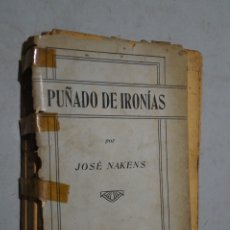 Libros antiguos: PUÑADO DE IRONÍAS. JOSÉ NAKENS.. Lote 179226813